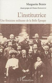 L'institutrice : une féministe militante de la Belle Epoque