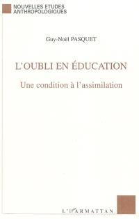 L'oubli en éducation : une condition à l'assimilation