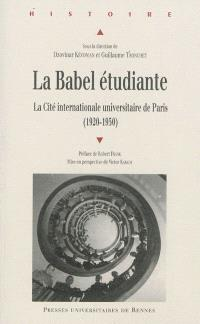 La Babel étudiante : la Cité internationale universitaire de Paris (1920-1950)