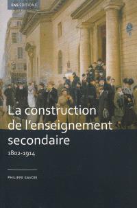 La construction de l'enseignement secondaire (1802-1914) : aux origines d'un service public