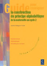 La construction du principe alphabétique de la maternelle au cycle 2