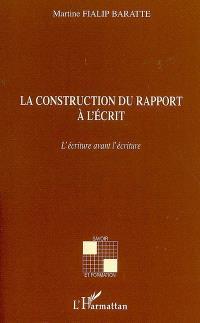 La construction du rapport à l'écrit : l'écriture avant l'écriture