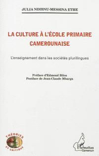 La culture à l'école primaire camerounaise : l'enseignement dans les sociétés plurilingues
