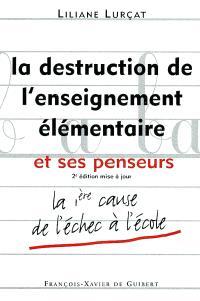 La destruction de l'enseignement élémentaire et ses penseurs