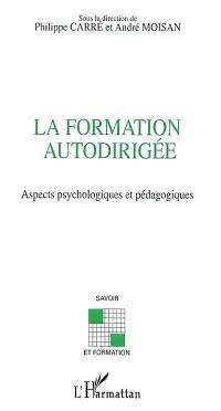 La formation autodirigée : aspects psychologiques et pédagogiques