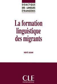 La formation linguistique des migrants : intégration, littératie, alphabétisation