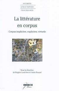 La littérature en corpus : corpus implicites, explicites, virtuels
