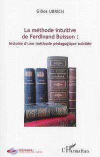 La méthode intuitive de Ferdinand Buisson : histoire d'une méthode pédagogique oubliée
