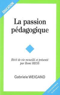 La passion pédagogique : récit de vie