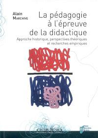 La pédagogie à l'épreuve de la didactique : approche historique, perspectives théoriques et recherches empiriques