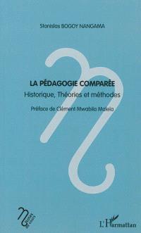 La pédagogie comparée : historique, théories et méthodes