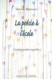 La poésie à l'école : l'indispensable superflu
