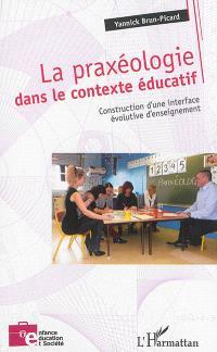 La praxéologie dans le contexte éducatif : construction d'une interface évolutive d'enseignement