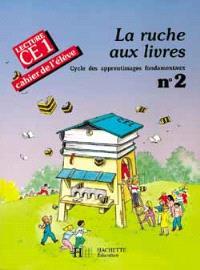 La Ruche aux livres 2, CE1 : lecture, cahier de l'élève