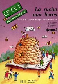 La Ruche aux livres, lecture CP-CE1, niveau 2 : cahier de l'élève