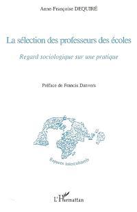 La sélection des professeurs des écoles : regard sociologique sur une pratique