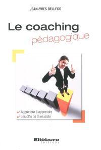 Le coaching pédagogique : apprendre à apprendre, les clés de la réussite