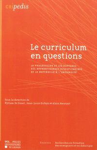Le curriculum en questions : la progression et les ruptures des apprentissages disciplinaires de la maternelle à l'université
