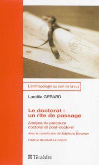 Le doctorat : un rite de passage : analyse du parcours doctoral et post-doctoral
