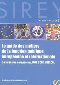 Le guide des métiers de la fonction publique européenne et internationale