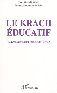 Le krach éducatif : 32 propositions pour tenter de l'éviter