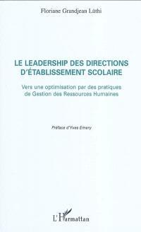 Le leadership des directions d'établissement scolaire : vers une optimisation par des pratiques de gestion des ressources humaines
