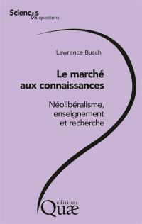 Le marché aux connaissances : néolibéralisme, enseignement et recherche : conférence-débat, Cirad, Montpellier, le 16 avril 2014