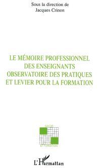Le mémoire professionnel des enseignants : observatoire des pratiques et levier pour la formation