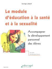 Le module d'éducation à la santé et à la sexualité : accompagner le développement personnel des élèves : démarche pédagogique de l'équipe de l'Institut de Genech