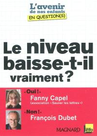 Le niveau baisse-t-il vraiment ? : entretiens croisés de Fanny Capel et de François Dubet