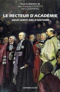 Le recteur d'académie : deux cents ans d'histoire