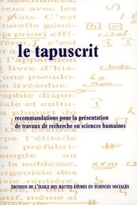 Le tapuscrit : recommandations pour la présentation des travaux de recherche en sciences humaines