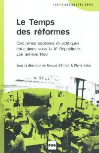 Le temps des réformes : disciplines scolaires et politiques éducatives sous la Cinquième République - les années 1960