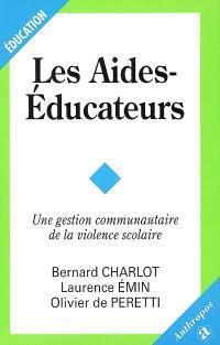 Les aides-éducateurs : une gestion communautaire de la violence scolaire