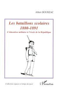 Les bataillons scolaires 1880-1891 : l'éducation militaire à l'école de la République