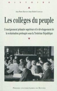 Les collèges du peuple : l'enseignement primaire supérieur et le développement de la scolarisation prolongée sous la Troisième République