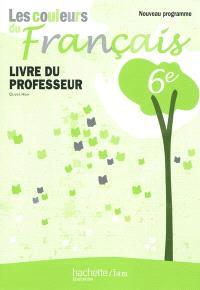 Les couleurs du français 6e : livre du professeur