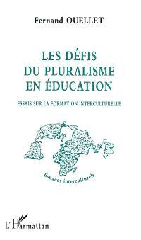 Les défis du pluralisme en éducation : essais sur la formation interculturelle