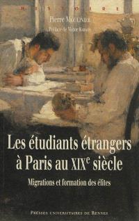 Les étudiants étrangers à Paris au XIXe siècle : migrations et formation des élites