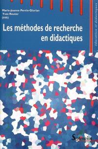 Les méthodes de recherche en didactiques : actes du premier séminaire international sur les méthodes de recherches en didactiques de juin 2005