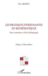 Les pratiques enseignantes en mathématiques : entre contraintes et liberté pédagogique