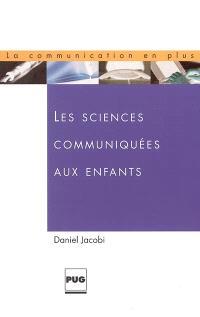 Les sciences communiquées aux enfants : travail d'édition et éducation non formelle