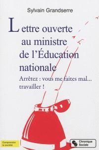 Lettre ouverte au ministre de l'Education nationale : arrêtez, vous me faites mal... travailler !