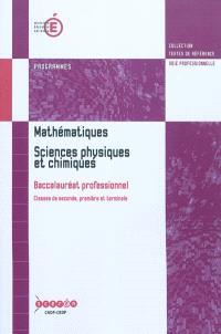 Mathématiques, sciences physiques et chimiques : baccalauréat professionnel : programme entré en vigueur à la rentrée de l'année scolaire 2009-2010 pour la classe de seconde...