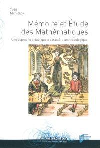 Mémoire et étude des mathématiques : une approche didactique à caractère anthropologique