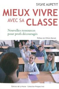 Mieux vivre avec sa classe : nouvelles ressources pour profs découragés