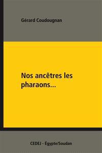 Nos ancêtres les pharaons... : l'histoire pharaonique et copte dans les manuels scolaires égyptiens
