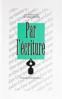 Par l'écriture : réinsertion dans l'écrit des publics hétérogènes