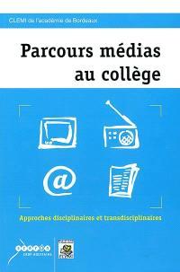 Parcours média au collège : approches disciplinaires et transdisciplinaires