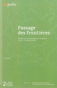 Passage des frontières : études de didactique du français et de l'interculturel